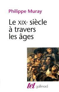 Le dix-neuvième siècle à travers les âges