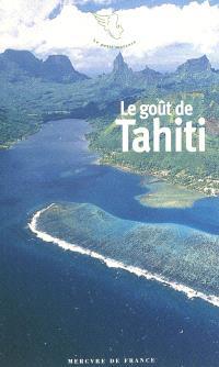 Le goût de Tahiti : et des îles polynésiennes