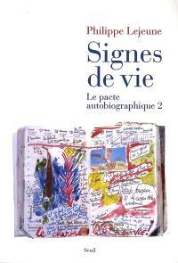 Le pacte autobiographique. Volume 2, Signes de vie