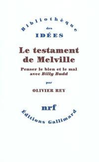 Le testament de Melville : penser le bien et le mal avec Billy Budd