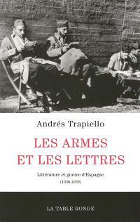 Les armes et les lettres : littérature et guerre d'Espagne (1936-1939)