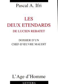 Les deux étendards, de Lucien Rebatet : dossier d'un chef-oeuvre maudit
