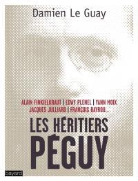 Les héritiers Péguy : Alain Finkielkraut, Edwy Plenel, Yann Moix, Jacques Julliard, François Bayrou...