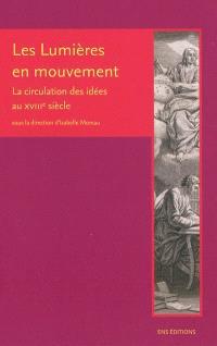 Les Lumières en mouvement : la circulation des idées au XVIIIe siècle