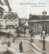 Marcel Proust à Evian. Suivi de Textes choisis de Jean Santeuil