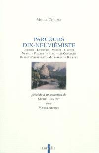 Parcours dix-neuviémiste : Courier, Latouche, Musset, Gautier, Nerval, Flaubert, Hugo, les Goncourt, Barbey d'Aurevilly, Maupassant, Bourget