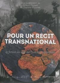 Pour un récit transnational : la fiction au défi de l'histoire immédiate