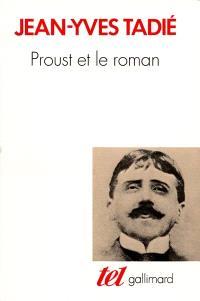 Proust et le roman : essai sur les formes et les techniques du roman dans A la recherche du temps perdu