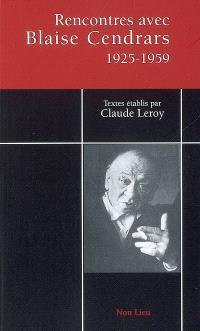 Rencontres avec Blaise Cendrars : entretiens et interviews, 1925-1959