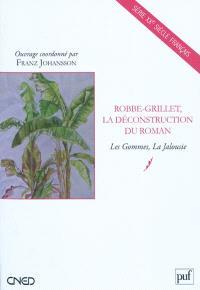 Robbe-Grillet : la déconstruction du roman : Les gommes, La jalousie