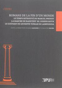 Romans de la fin d'un monde : Le temps retrouvé de Marcel Proust, La marche de Radetzky de Joseph Roth, Le guépard de Giuseppe Tomasi di Lampedusa