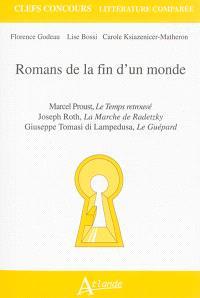 Romans de la fin d'un monde : Marcel Proust, Le temps retrouvé ; Joseph Roth, La marche de Radetzky ; Giuseppe Tomasi di Lampedusa, Le guépard
