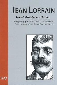Jean Lorrain, produit d'extrême civilisation