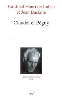 Oeuvres complètes. Volume 30, Claudel et Péguy