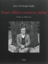 Passer, définir, connecter, infinir : dialogue avec Philippe Roux