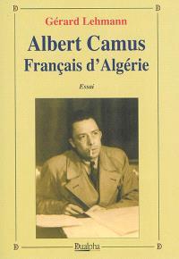 Albert Camus, Français d'Algérie : essai