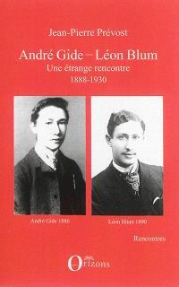 André Gide-Léon Blum : une étrange rencontre, 1888-1930
