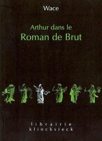 Arthur dans le Roman de Brut : extrait du manuscrit BN fr. 794