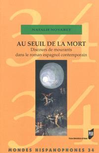 Au seuil de la mort : discours de mourants dans le roman espagnol contemporain