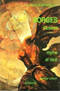 Borges, Fictions : mythe et récit