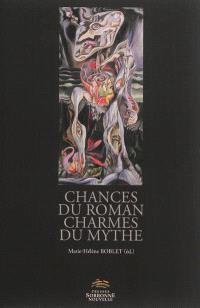 Chances du roman, charmes du mythe : versions et subversions du mythe dans la fiction francophone depuis 1950