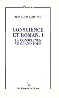 Conscience et roman. Volume 1, La conscience au grand jour