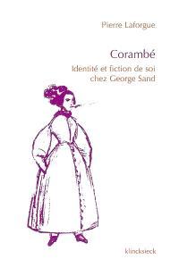 Corambé : identité et fiction de soi chez George Sand