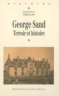 George Sand : terroir et histoire