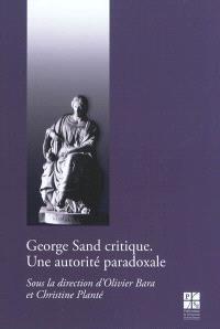 George Sand critique : une autorité paradoxale