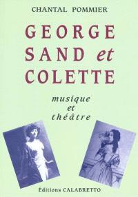 George Sand et Colette : musique et théâtre
