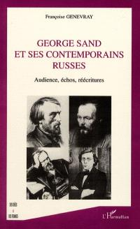 George Sand et ses contemporains russes : audience, écho, réécritures