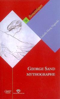 George Sand mythographe