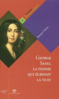 George Sand, la femme qui écrivait la nuit
