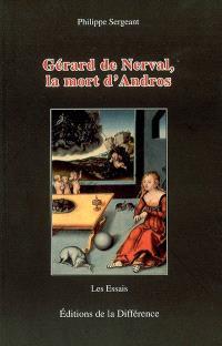 Gérard de Nerval, la mort d'Andros