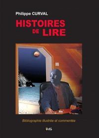 Histoires de lire : bibliographie commentée et illustrée