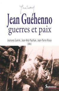 Jean Guéhenno : guerres et paix