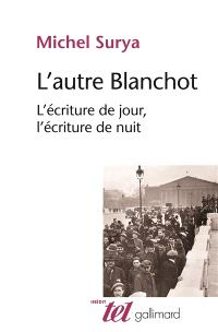 L'autre Blanchot : l'écriture de jour, l'écriture de nuit