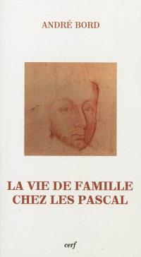 La vie de famille chez les Pascal