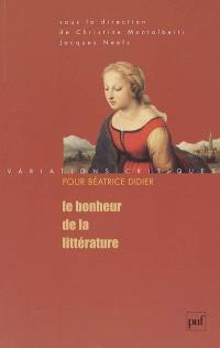 Le bonheur de la littérature : variations critiques pour Béatrice Didier