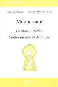 Maupassant, La maison Tellier, Contes du jour et de la nuit
