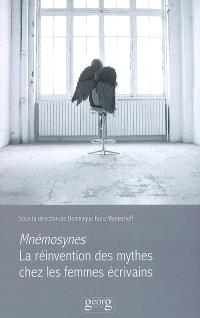 Mnémosynes : la réinvention des mythes chez les femmes écrivains