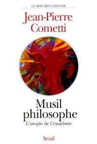 Musil philosophe : l'utopie de l'essayisme