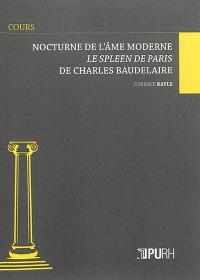 Nocturne de l'âme moderne : le Spleen de Paris de Charles Baudelaire