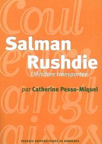 Salman Rushdie : l'écriture transportée