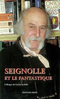 Seignolle et le fantastique : colloque de Cerisy-la-Salle (14 au 21 août 2001)