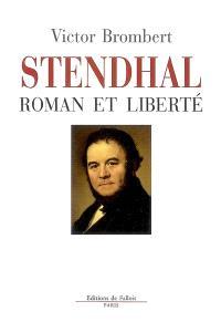 Stendhal, roman et liberté