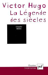 Victor Hugo : la légende des siècles