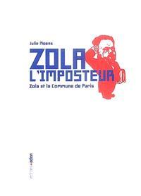 Zola l'imposteur : zola et la Commune de Paris
