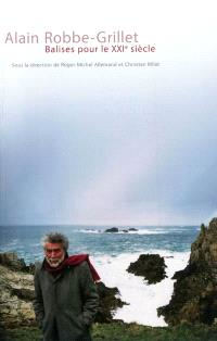 Alain Robbe-Grillet : balises pour le XXIe siècle