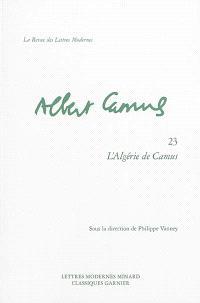 Albert Camus. Volume 23, L'Algérie de Camus